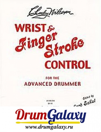 "Charley Wilcoxon - ""Wrist and Finger Stroke Control for the Advanced Drummer"""