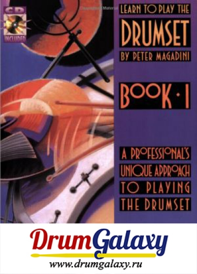 "Peter Magadini - ""Learn to Play the Drumset Book 1"""